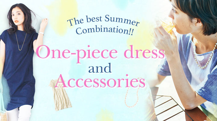 The best summer combination!! One-piece dress and Accessories